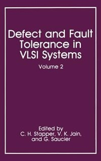 Book Defect and Fault Tolerance in VLSI Systems: Volume 2 by C.H. Stapper