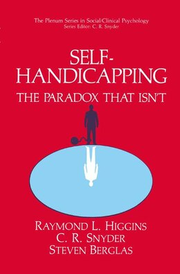 Book Self-handicapping: The Paradox That Isn't by Raymond L. Higgins