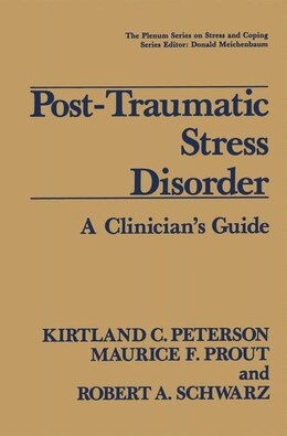 Book Post-traumatic Stress Disorder: A Clinician's Guide by Kirtland C. Peterson