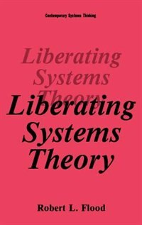 Book Liberating Systems Theory by Robert L. Flood