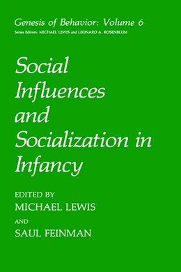 Book Social Influences and Socialization in Infancy by Michael Lewis
