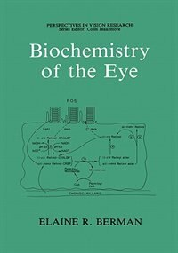 Book Biochemistry of the Eye by Elaine R. Berman