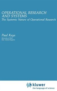 Book Operational Research And Systems: The Systemic Nature Of The Operational Research by Paul Keys
