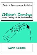 Book Children's Drawings: Iconic Coding Of The Environment by Martin Krampen