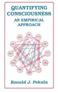 Book Quantifying Consciousness: An Empirical Approach by R.J. Pekala