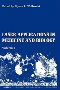 Book Laser Applications in Medicine and Biology: Volume 5 by M.L. Wolbarsht