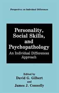 Book Personality, Social Skills, and Psychopathology: An Individual Differences Approach by David G. Gilbert