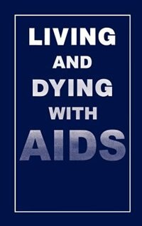 Book Living and Dying with AIDS by P.I. Ahmed