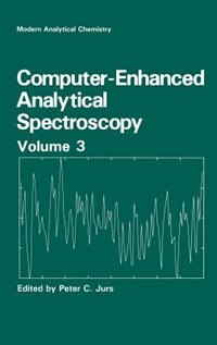 Book Computer-Enhanced Analytical Spectroscopy Volume 3 by Peter C. Jurs
