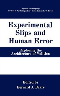 Book Experimental Slips And Human Error: Exploring The Architecture Of Volition by Bernard J. Baars