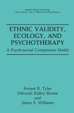 Book Ethnic Validity, Ecology, and Psychotherapy: A Psychosocial Competence Model by Forrest B. Tyler