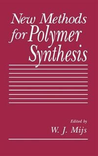Book New Methods for Polymer Synthesis by W. J. Mijs