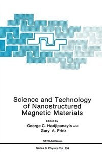 Book Science and Technology of Nanostructured Magnetic Materials by G.C. Hadjipanayis