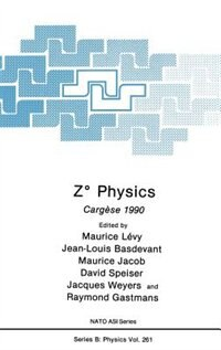 Book Z° Physics: Cargèse 1990 by Maurice Lévy