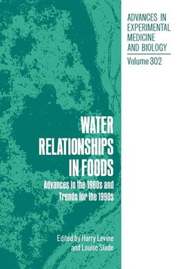 Book Water Relationships in Foods: Advances in the 1980s and Trends for the 1990s by Harry Levine