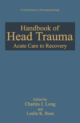 Book Handbook of Head Trauma: Acute Care to Recovery by Charles J. Long