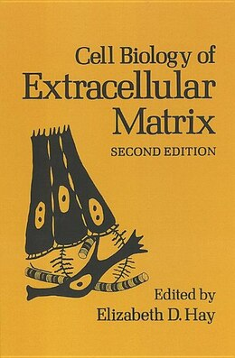 Book Cell Biology of Extracellular Matrix: Second Edition by E.D. Hay