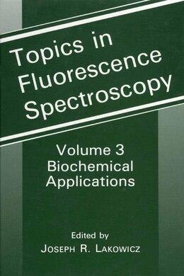 Book Biochemical Applications: Volume 3: Biochemical Applications by Joseph R. Lakowicz
