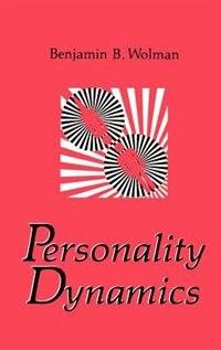 Book Personality Dynamics by Benjamin B. Wolman