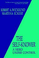 Book The Self-Knower: A Hero Under Control by R.A. Wicklund