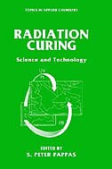 Book Radiation Curing: Science and Technology by S. Peter Pappas