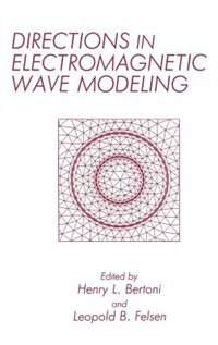 Book Directions in Electromagnetic Wave Modeling by Henry L. Bertoni