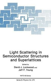 Book Light Scattering in Semiconductor Structures and Superlattices by David J. Lockwood