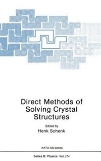 Book Direct Methods of Solving Crystal Structures by H. Schenk