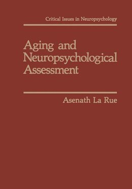 Book Aging and Neuropsychological Assessment by Asenath LaRue