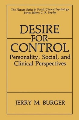 Book Desire For Control: Personality, Social and Clinical Perspectives by Jerry M. Burger