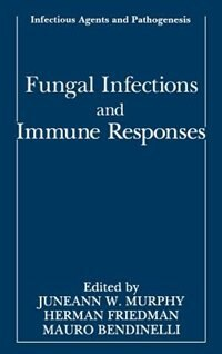Book Fungal Infections and Immune Responses by Juneann W. Murphy