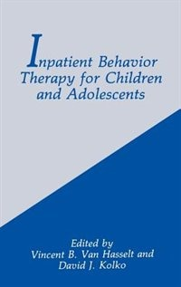 Book Inpatient Behavior Therapy for Children and Adolescents by Vincent B. Van Hasselt