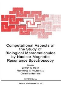 Book Computational Aspects of the Study of Biological Macromolecules by Nuclear Magnetic Resonance… by Jeffrey C. Hoch