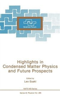 Book Highlights in Condensed Matter Physics and Future Prospects by Reona Esaki