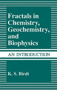 Book Fractals in Chemistry, Geochemistry, and Biophysics: An Introduction by K.s. Birdi