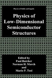 Book Physics of Low-Dimensional Semiconductor Structures by Paul N. Butcher