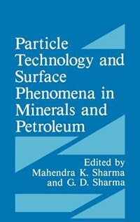 Book Particle Technology and Surface Phenomena in Minerals and Petroleum by Mahendra K. Mahendra K. Sharma