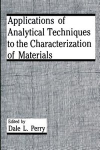 Book Applications of Analytical Techniques to the Characterization of Materials by D.L. Perry