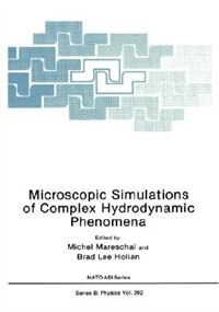 Book Microscopic Simulations of Complex Hydrodynamic Phenomena by Michel Mareschal