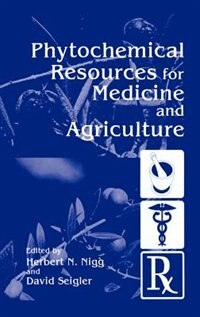 Book Phytochemical Resources For Medicine And Agriculture by H.N. Nigg