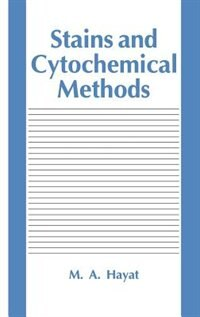 Book Stains And Cytochemical Methods by M.A. Hayat