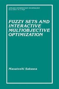 Book Fuzzy Sets and Interactive Multiobjective Optimization by Masatoshi Sakawa