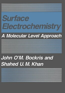 Book Surface Electrochemistry: A Molecular Level Approach by John O'M. Bockris