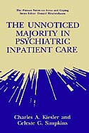 Book The Unnoticed Majority in Psychiatric Inpatient Care by Charles A. Kiesler
