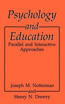 Book Psychology and Education: Parallel and Interactive Approaches by H.N. Drewry