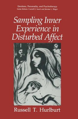 Book Sampling Inner Experience in Disturbed Affect by Russell T. Hurlburt