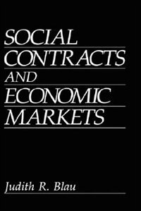 Book Social Contracts and Economic Markets by J.R. Blau