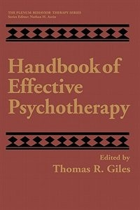 Book Handbook of Effective Psychotherapy by Thomas R. Giles