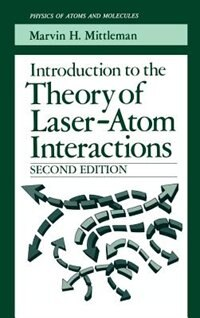 Book Introduction to the Theory of Laser-Atom Interactions by Marvin H. Mittleman