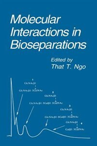 Book Molecular Interactions in Bioseparations by That T. Ngo